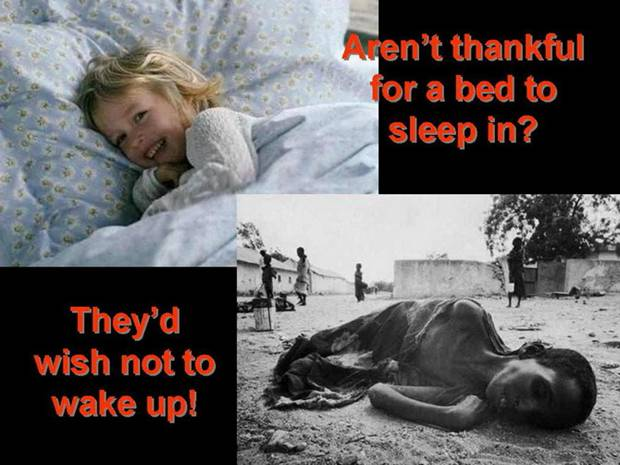 Aren't thankful for a bed to sleep in? They'd wish not to wake up!